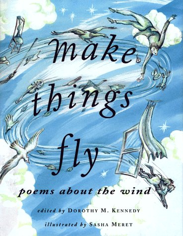 9780689815447: Make Things Fly: Poems About The Wind