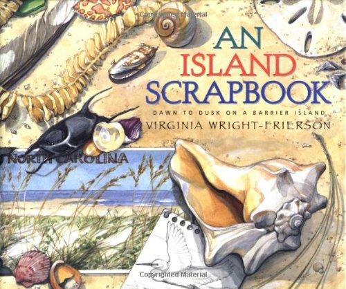 9780689815638: An Island Scrapbook: Dawn to Dusk on a Barrier Island