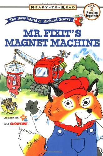 9780689816246: Mr Fixits Magnet Machine Richard Scarry Ready to Read Books