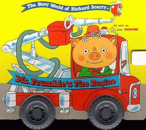 MR. FRUMBLE'S FIRE ENGINE-- RICHARD SCARRY'S ON THE GO BOOK (Richard Scarry's on the...