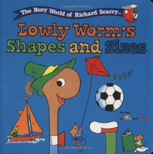 9780689816543: Lowly Worm's Shapes and Sizes (The Busy World of Richard Scarry)
