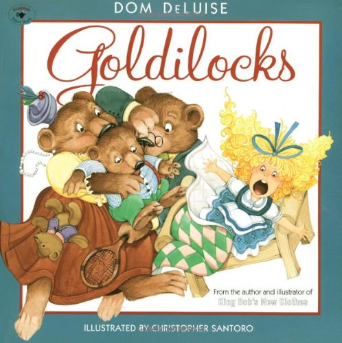 Goldilocks (Aladdin Picture Books) (068981674X) by Deluise, Dom
