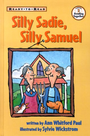 Silly Sadie, Silly Samuel (Ready-To-Read:): Paul, Ann Whitford