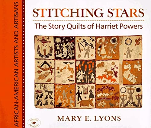 9780689817076: Stitching Stars: the Story Quilts of Harriet Powers (African-American Artists and Artisans)