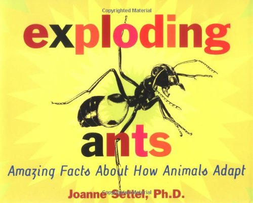 9780689817397: Exploding Ants: Amazing Facts about How Animals Adapt