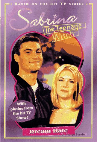 9780689817441: SABRINA The Teenage Witch: DREAM DATE