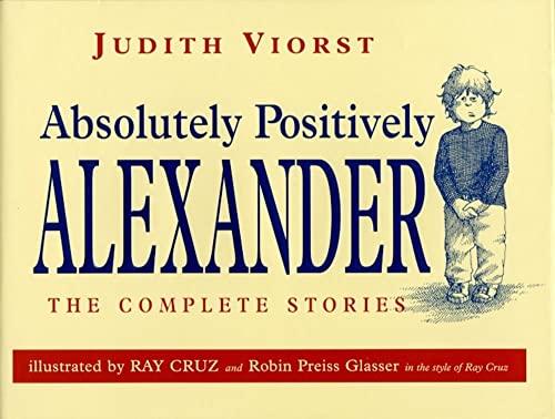 Absolutely, Positively Alexander: Judith Viorst; Illustrator-Ray