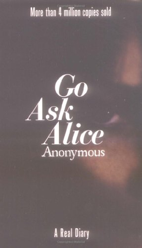 Go Ask Alice: Anonymous