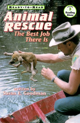 9780689817946: Animal Rescue Level 3: The Best Job There Is (Ready-To-Read: Level 3)