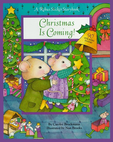 9780689818066: Christmas Is Coming (Rebus Sticker Storybooks)