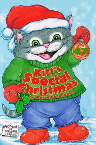 Kitt's Special Christmas (Stickers 'n' Shapes Pals) (9780689818097) by Rosenberg, Amye