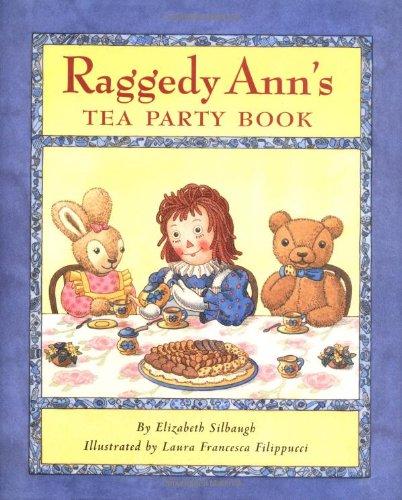 Raggedy Ann's Tea Party Book: Silbaugh, Elizabeth