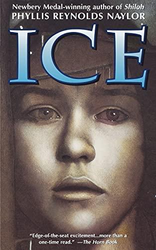 Ice: Naylor, Phyllis Reynolds