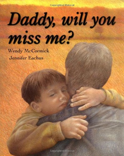 9780689818981: DADDY, WILL YOU MISS ME?