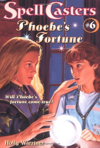 Phoebe's Fortune (Spell Casters) (0689819048) by Mercer Warriner; Holly Hughes