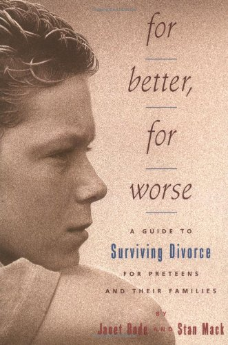 For Better, For Worse: A Guide To: Janet Bode; Illustrator-Stan
