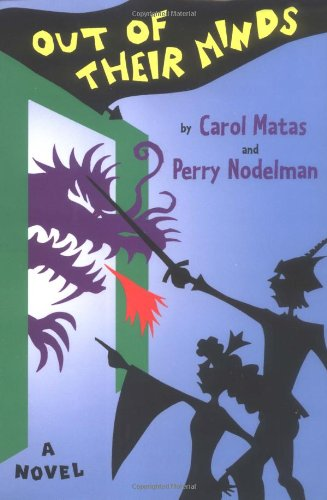 Out Of Their Minds (0689819463) by Carol Matas; Perry Nodelman