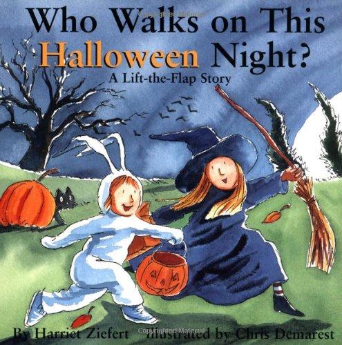 Who Walks On Halloween Night?: Holiday Lift The Flap Book: Ziefert, Harriet