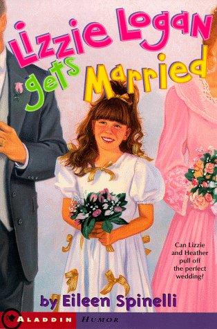 9780689820717: Lizzie Logan Gets Married