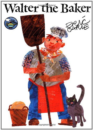 Walter the Baker (The World of Eric Carle) (0689820887) by Carle, Eric