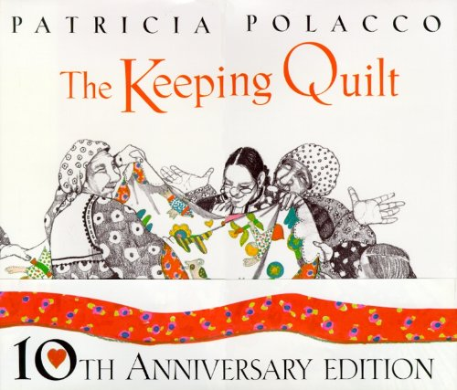 The Keeping Quilt Tenth Anniversary Edition (Hardback)