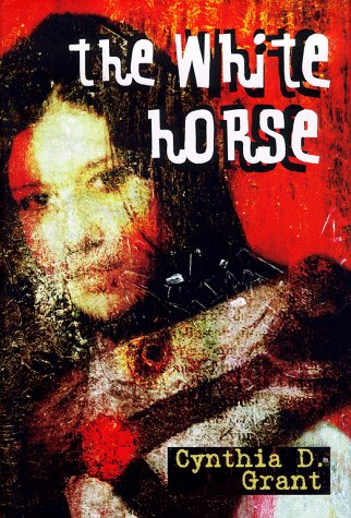 The White Horse: Grant, Cynthia D.