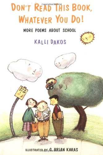 9780689821325: Don't Read This Book, Whatever You Do!: More Poems About School
