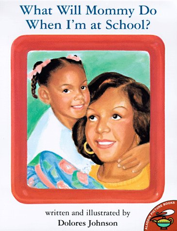 9780689821332: What Will Mommy Do When I'm At School? (Aladdin Picture Books)