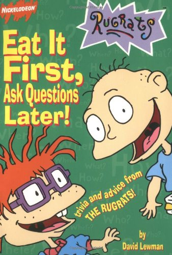 9780689821844: Eat It First, Ask Questions Later! (Rugrats)