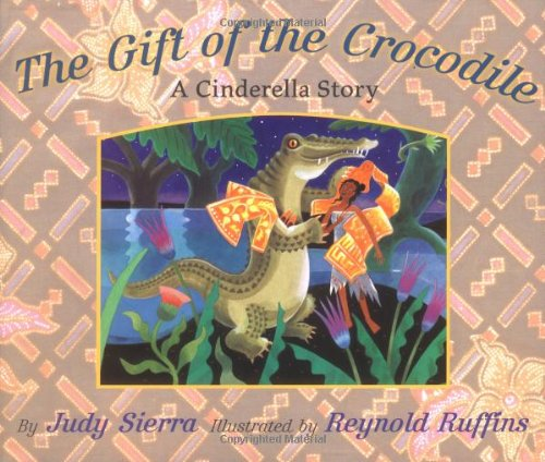 9780689821882: The Gift of the Crocodile: A Cinderella Story