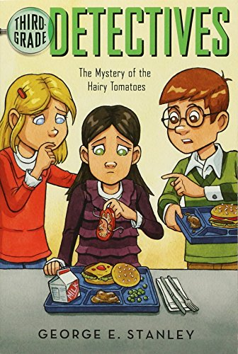 The Mystery of the Hairy Tomatoes (Third-Grade Detectives #3) (Ready-for-Chapters): Stanley, George...