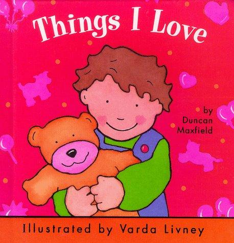 9780689822360: Things I Love (Chubby Board Books)