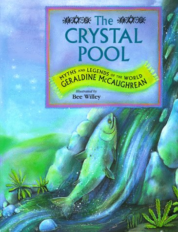 9780689822667: The CRYSTAL POOL: MYTHS AND LEGENDS OF THE WORLD (Myths and Legend of the World Series)