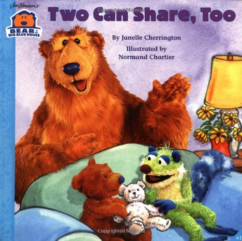 9780689823305: TWO CAN SHARE, TOO (Bear in the Big Blue House)