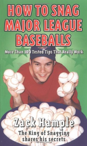 9780689823312: How to Snag Major League Baseballs: More Than 100 Tested Tricks That Really Work