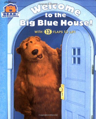 Welcome to the Big Blue House (Bear in the Big Blue House)