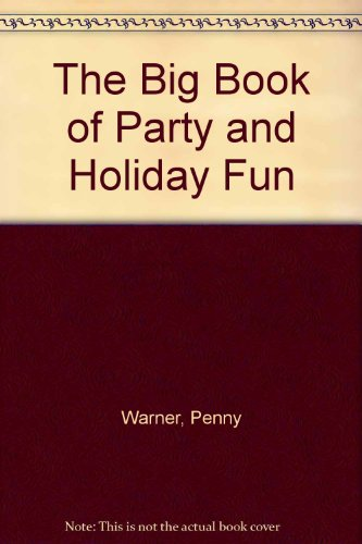 The Big Book of Party and Holiday Fun: Warner