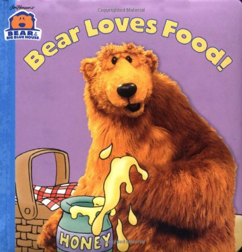 9780689824166: Bear Loves Food! (Bear in the Big Blue House)