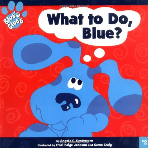 9780689824449: What to Do, Blue? (Blue's Clues)