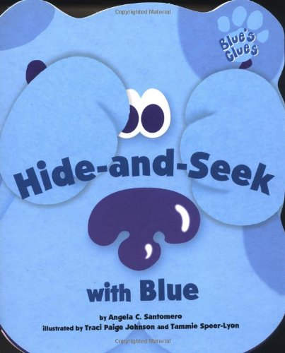 Hide-and-Seek with Blue (Blue's Clues (Simon & Schuster Paperback)): Santomero, Angela C.