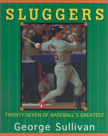 9780689824555: Sluggers: Twenty-Seven Of Baseball's Greatest