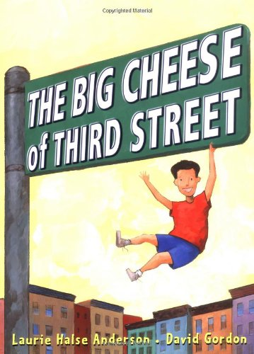 The Big Cheese of Third Street: Anderson, Laurie Halse;