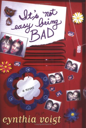 It's Not Easy Being Bad (Bad Girls): Cynthia Voigt; Illustrator-Marc