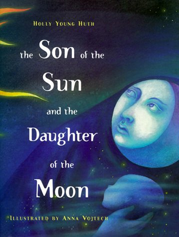 9780689824821: The SON OF THE SUN AND THE DAUGHTER OF THE MOON