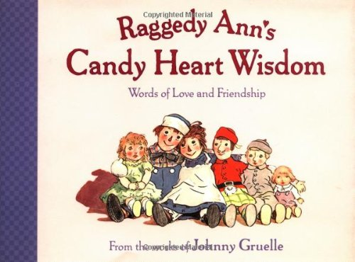 Raggedy Ann's Candy Heart Wisdom: Words Of: Gruelle, Johnny ;