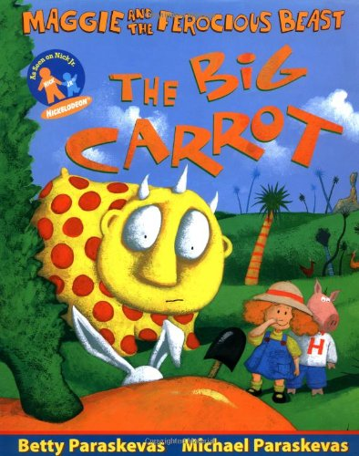 9780689824906: The Big Carrot: A Maggie and the Ferocious Beast Book