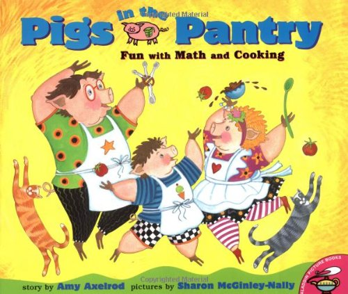 9780689825552: Pigs in the Pantry: Fun with Math and Cooking (Pigs Will Be Pigs)