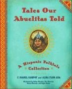 9780689825835: Tales Our Abuelitas Told: A Hispanic Folktale Collection