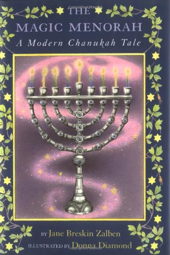The Magic Menorah: A Modern Chanukah Tale: Zalben, Jane Breskin