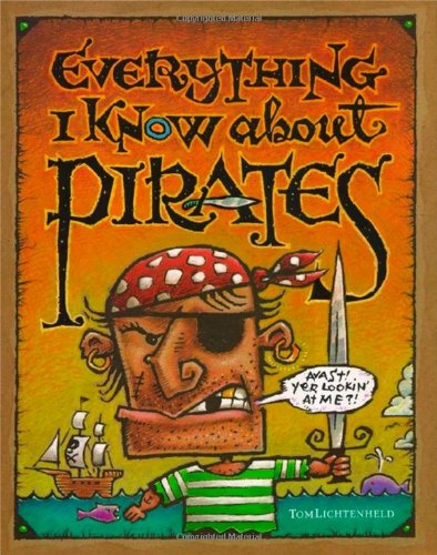 9780689826252: Everything I Know About Pirates